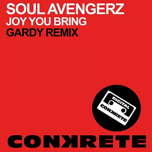 Joy You Bring (Gardy Remix) by Soul Avengerz