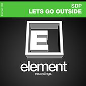 Lets Go Outside by SDP