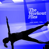 The Workout Files - Hip Hop, Vol. 1 by Various Artists