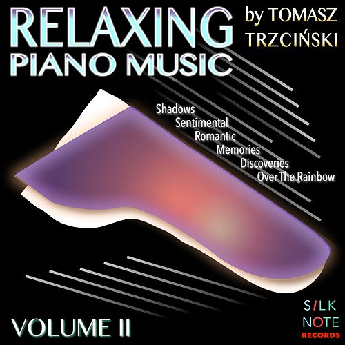 Relaxing Piano Music, Vol. 2 (Relaxing, Magical, Romantic & Meditation Piano Music) by Tomasz Trzcinski