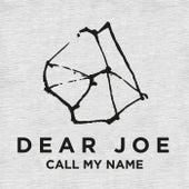 Call My Name by Dear Joe