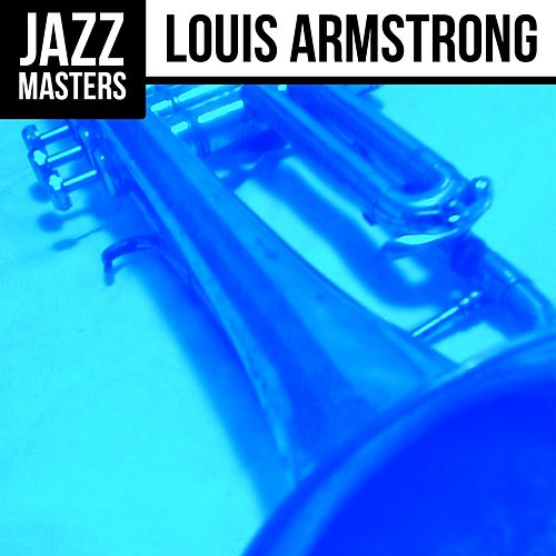 Jazz Masters: Louis Armstrong by Louis Armstrong
