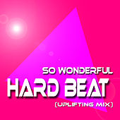 Hard Beat (Uplifting Mix) by So Wonderful