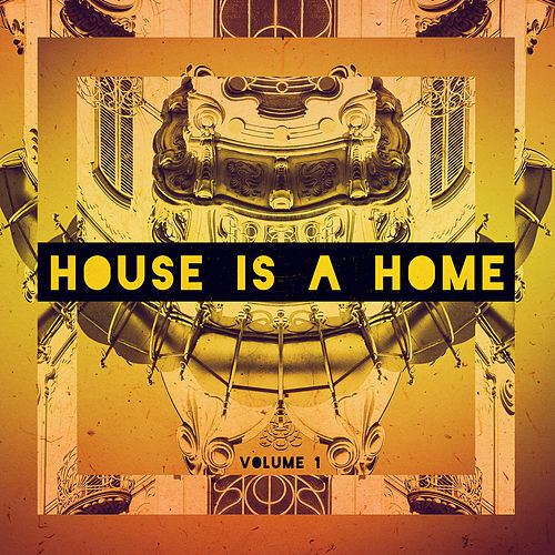 House Is A Home, Vol. 1 by Various Artists
