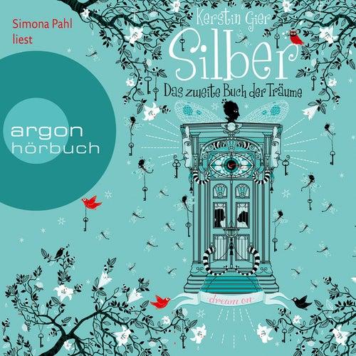 Silber - Das zweite Buch der Träume: Dream a Little Dream (Ungekürzte Fassung) von Kerstin Gier