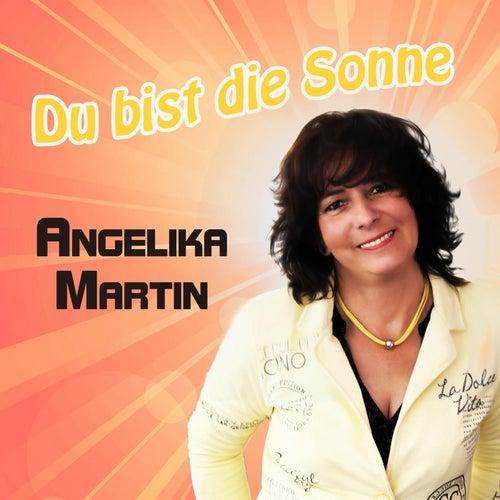 Du bist die Sonne by Angelika Martin