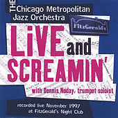 Live and Screamin' by Chicago Metropolitan Jazz O...