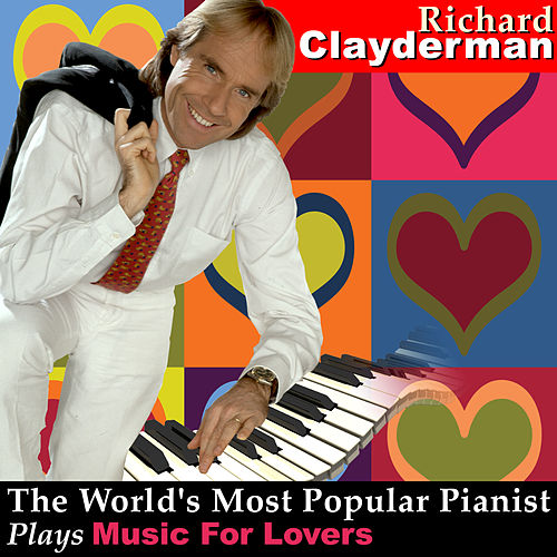 The World's Most Popular Pianist Plays More Music for Lovers by Richard Clayderman