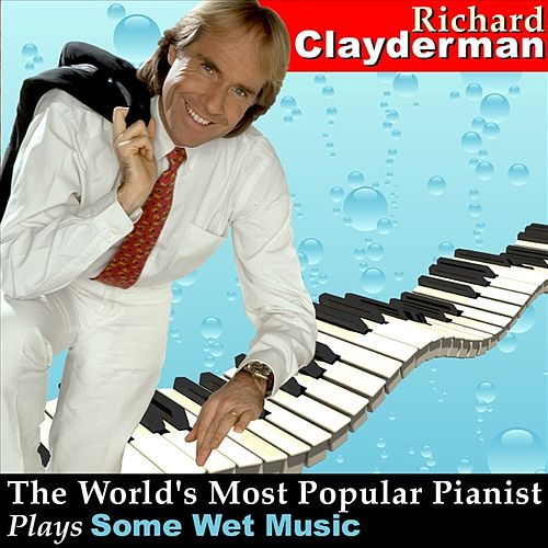 The World's Most Popular Pianist Plays Some Wet Music by Richard Clayderman