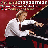 The World's Most Popular Pianist Plays Medleys and More by Richard Clayderman