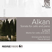 Alkan: Sonata for Cello and Piano, Liszt: Works for Cello and Piano by Emmanuelle Bertrand and Pascal Amoyel