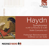 Haydn: Symphonies No. 49 & No. 80, Violin Concerto No. 1 by Gottfried von der Goltz and Freiburger Barockorchester