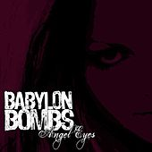 Angel Eyes (Single) by Babylon Bombs