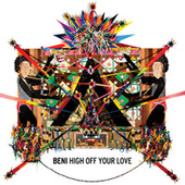 High Off Your Love by Beni