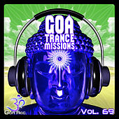 Goa Trance Missions v.69 - Best of Psytrance,Techno, Hard Dance, Progressive, Tech House, Downtempo, EDM Anthems by Various Artists