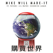 Buy The World by Mike Will Made It