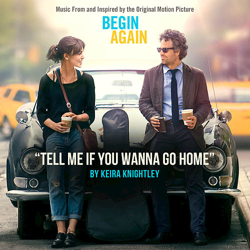 Tell Me If You Wanna Go Home by Keira Knightley