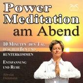 Power Meditation am Abend - 10 Minuten den Tag beschließen und runterkommen - Entspannung und Ruhe by Various Artists