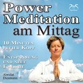 Power Meditation am Mittag - 10 Minuten freier Kopf - Entspannung und neue Energie by Various Artists