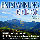 Entspannung Berge - Traumhafte Phantasiereisen und Autogenes Training - Aufstieg auf den Gipfel, Rei by Various Artists