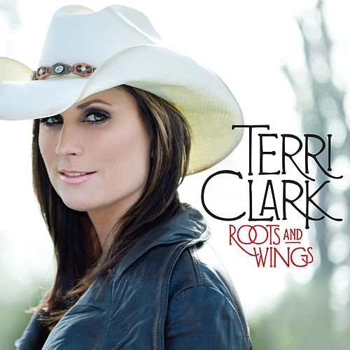 Roots And Wings (Bonus Track Version) von Terri Clark