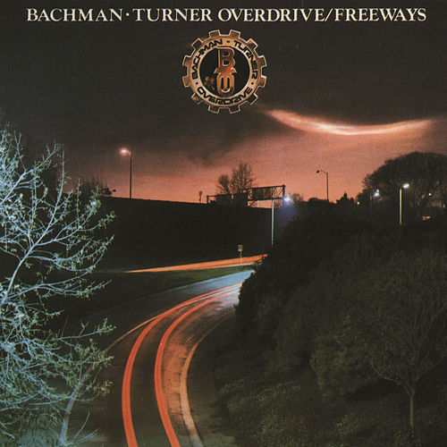 Freeways by Bachman-Turner Overdrive