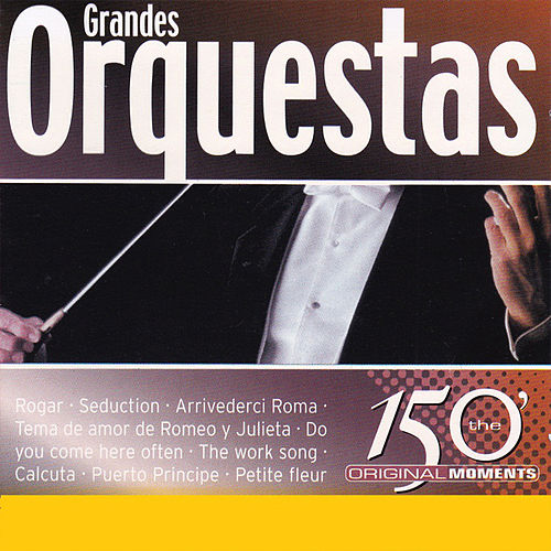 The 150 Original Moments Grandes Orquestas Vol.2 by Various Artists
