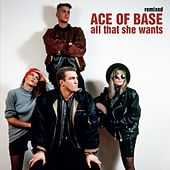 All That She Wants (Remixed) by Ace Of Base