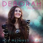 Mis Mejores Dias by Deborah Pruneda