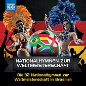 Die 32 Nationalhymnen zur Weltmeisterschaft in Brasilien by Various Artists