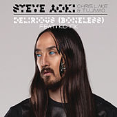 Delirious (Boneless) by Steve Aoki