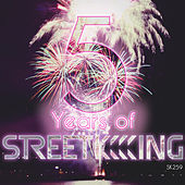 5 Years of Street King by Various Artists