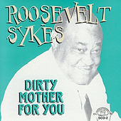 Dirty Mother for You by Roosevelt Sykes