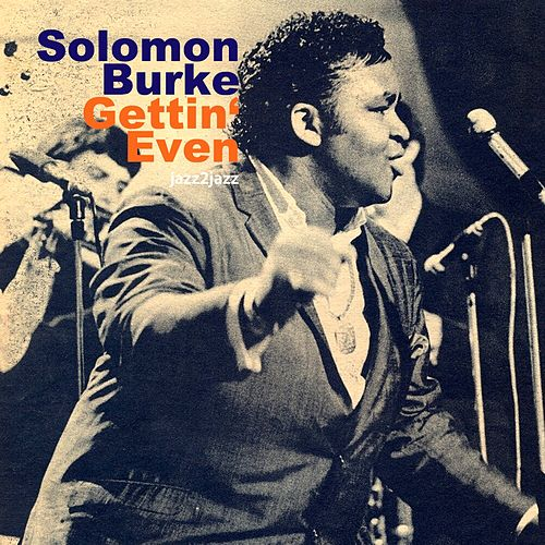 Gettin' Even by Solomon Burke