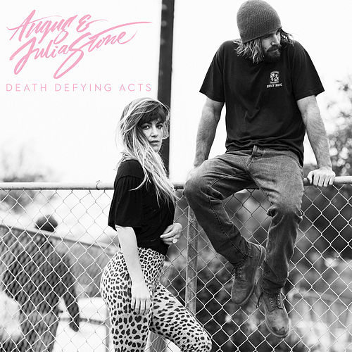 Death Defying Acts by Angus & Julia Stone