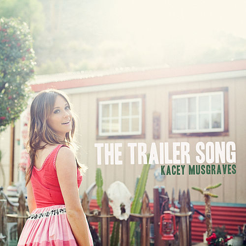 The Trailer Song by Kacey Musgraves