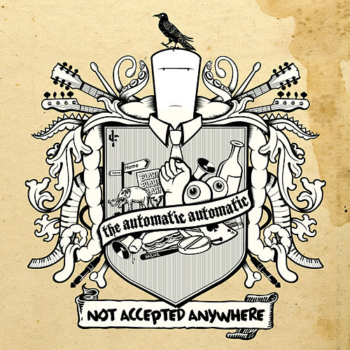 Not Accepted Anywhere by The Automatic Automatic