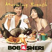 Morning Breath by Bob & Sheri