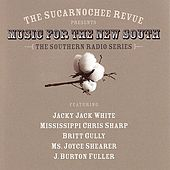 The Sucarnochee Revue Presents: Music For The New South by Various Artists
