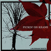 Pickin' On Keane: A Bluegrass Tribute by Pickin' On
