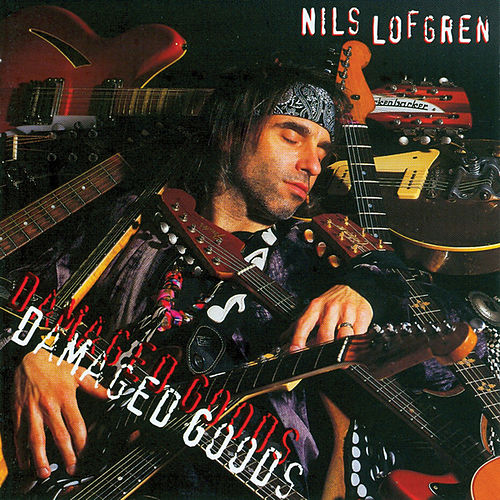 Damaged Goods by Nils Lofgren