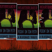 Pickin' On Tom Petty: Heartbreaker - A Bluegrass Tribute by Pickin' On