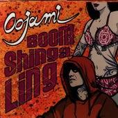 Boom Shinga Ling by Oojami