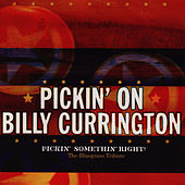 Pickin' On Billy Currington: Pickin' Somethin' Right! - The Blue Grass Tribute by Pickin' On
