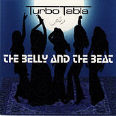The Belly and The Beat by Turbo Tabla