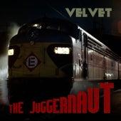 The Juggernaut by Velvet