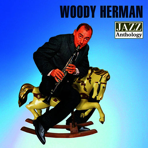 Jazz Anthology by Woody Herman