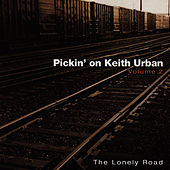 Pickin' On Keith Urban Volume 2: The Lonely Road  - A Bluegrass Tribute by Pickin' On