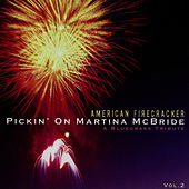Pickin' On Martina McBride: American Firecracker - A Bluegrass Tribute by Pickin' On