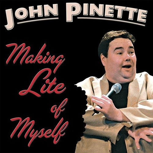 Making Lite Of Myself by John Pinette